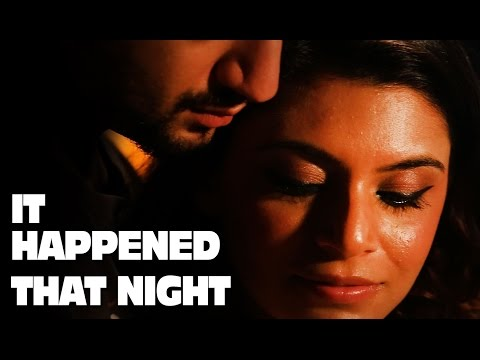 It Happened THAT NIGHT ft. Kunal Jaisingh  | The Short Cuts