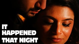 Download Video It Happened THAT NIGHT ft. Kunal Jaisingh  | The Short Cuts MP3 3GP MP4