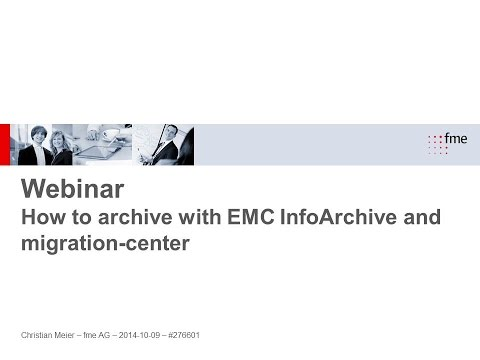 EMC InfoArchive Webinar 09th October 2014 - How to archive with EMC InfoArchive and migration-center