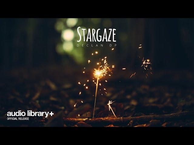 Stargaze (Free Music) — Declan DP [Audio Library Release]