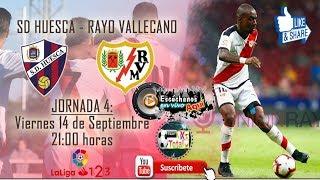 SD Huesca vs Rayo Vallecano en vivo |La Liga Jornada 4