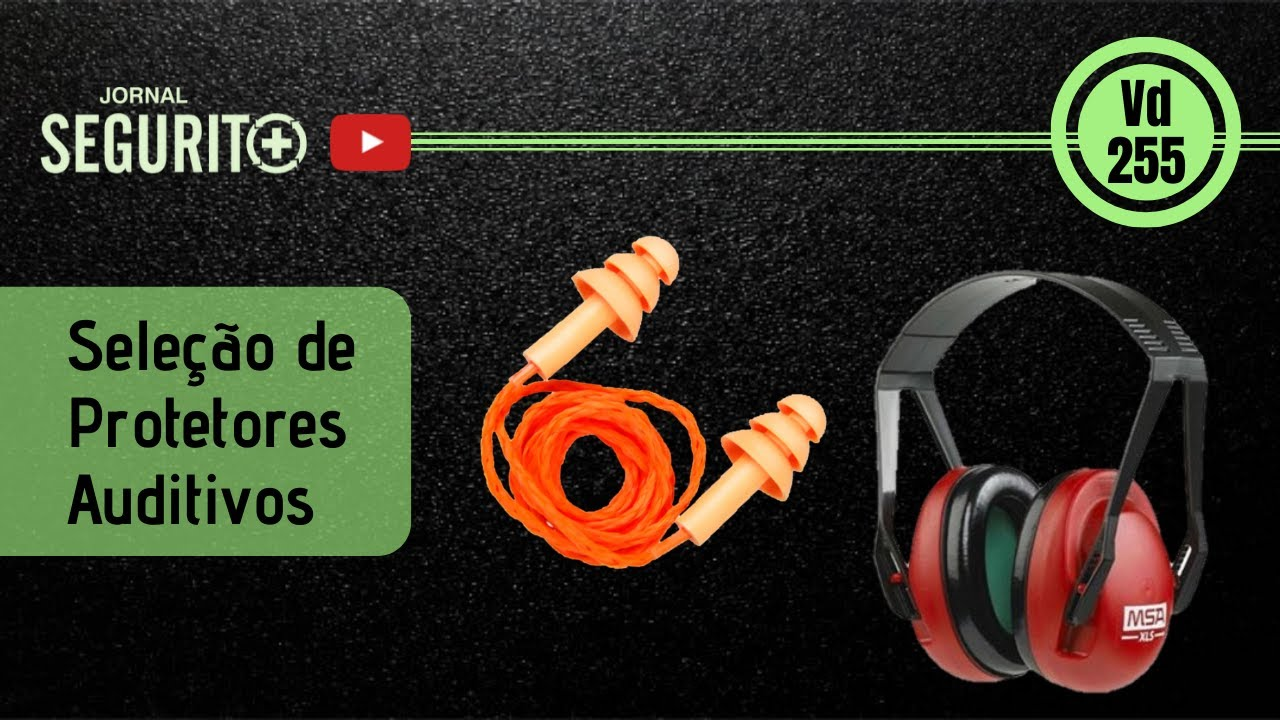 Vd 255 - Cuidados na seleção dos protetores auditivos