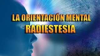 ORIENTACIÓN MENTAL RADIESTESICA