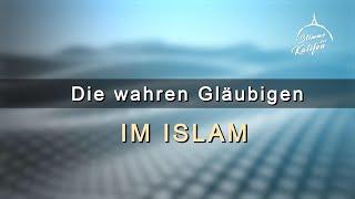 Die wahren Gläubigen im Islam | Stimme des Kalifen