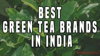 Best green tea brands available in India Right now