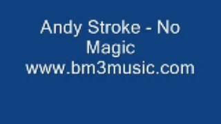 Andy Stroke - No Magic - www bm3music 0001
