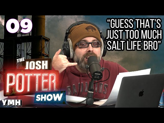 The Salt Life (EP 09) | The Josh Potter Show
