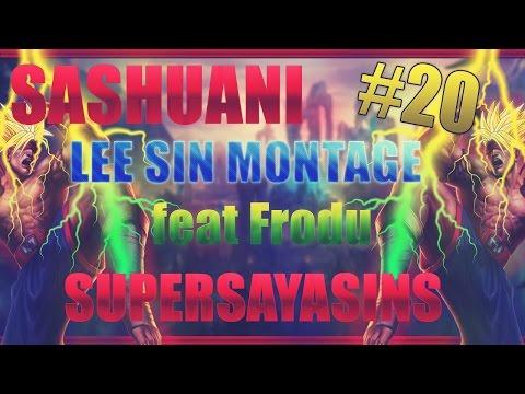 Sashuani - Lee Sin Montage #20 Feat Frodu ''SUPERSAYASINS''