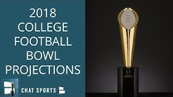 Bowl Projections - 2018 College Football Including CFP Match Ups and New Year's Six Bowl Games