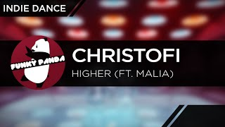 IndieDANCE || Christofi - Higher (Feat. Malia) thumbnail
