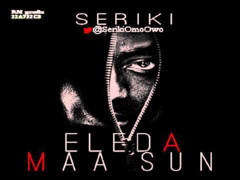 Download Seriki - Eleda Maa Sun ft. Allan B