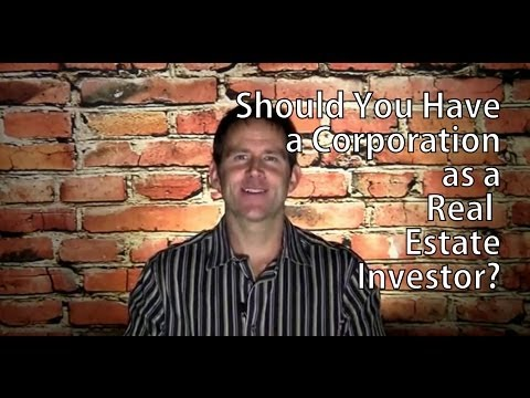 Should You Have a Corporation as a Real Estate Investor?