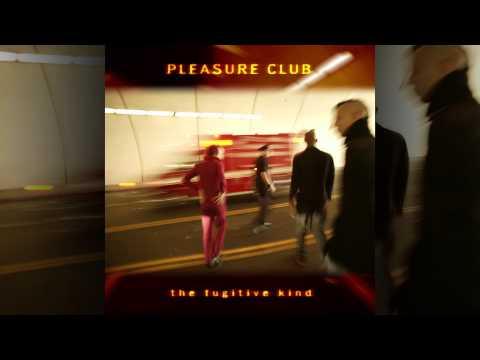 Pleasure Club - You Want Love