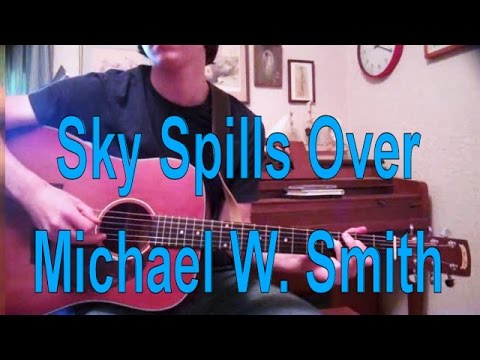 Sky Spills Over by Michael W Smith: Acoustic Guitar Tutorial - YouTube