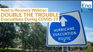 Road to Recovery Webinar: Double the Trouble: Evacuations During COVID-19