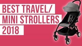Best Lightweight Travel \u0026 Mini Strollers of 2018 | Babyzen, UPPAbaby, Cybex, Silver Cross, Diono