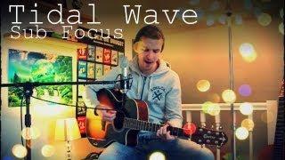 Sub Focus - Tidal Wave Cover