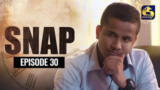 Snap ll Episode 30 || ස්නැප් II 09th MAY 2021