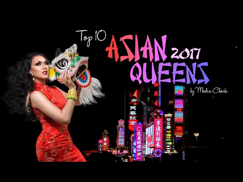 Top 10 Asian Queens - The Most Popular Drag Queens and Trans-Women of 2017