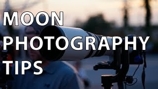 Supermoon Photography Tips!
