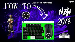 How to Put An On-Screen Keyboard + Mouse On OBS Studio
