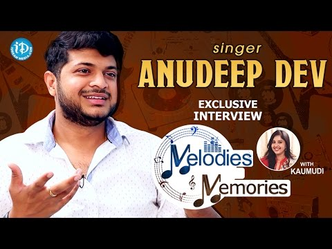 Playback Singer Anudeep Dev Exclusive Interview || Melodies And Memories
