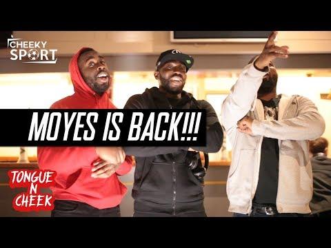 Tongue N Cheek | Moyes Is Back! | Same Old Arsenal & More!