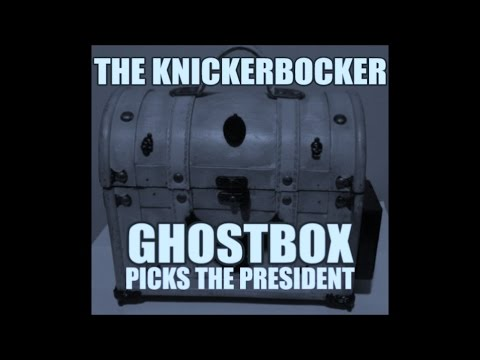 GHOSTBOX ANSWERS WHO WILL BE PRESIDENT AT THE KNICKERBOCKER