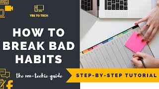 A SUPER SIMPLE WAY TO BREAK A BAD HABIT - How To Break Bad Habits And Create New Ones