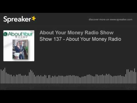 Show 137 - About Your Money Radio