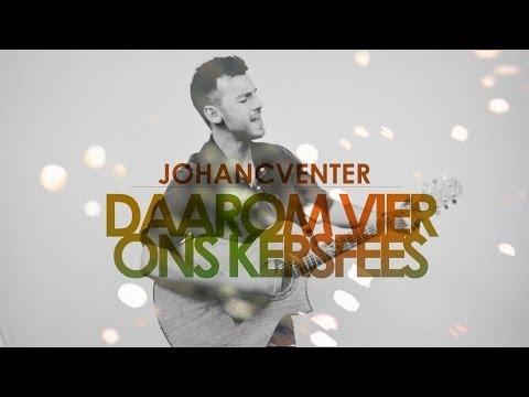 Johan C Venter - Daarom Vier Ons Kersfees - Official Video