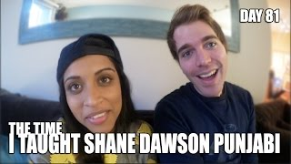 The Time I Taught Shane Dawson Punjabi (Day 81)