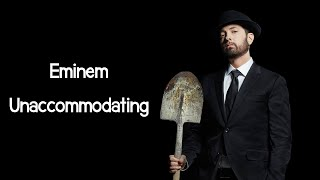 Eminem - Unaccommodating (ft. Young M.A.) (Lyrics)