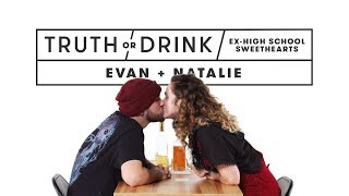 Ex High School Sweethearts (Evan & Natalie) | Truth or Drink | Cut