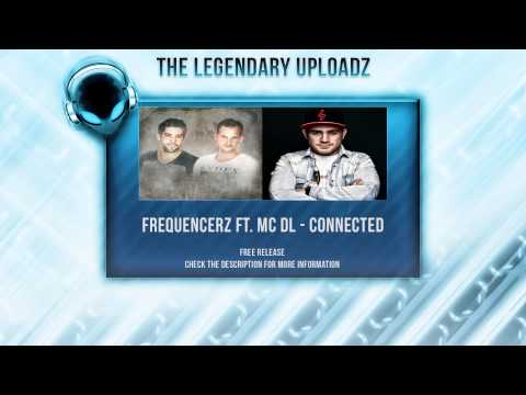 Frequencerz Ft. MC DL - Connected [FULL HQ + HD FREE RELEASE]