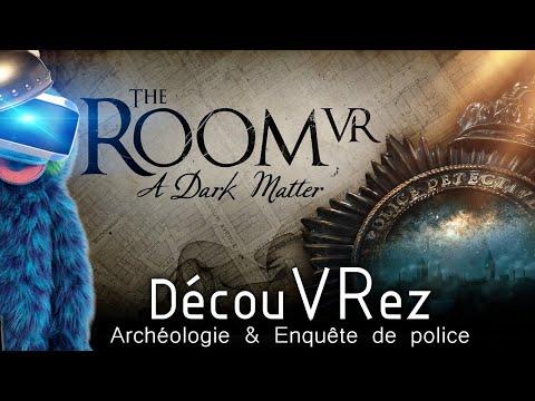 DécouVRez : THE ROOM VR - A Dark Matter | PSVR & PC VR | VR Singe