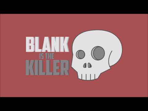 Blank is the Killer - Episode 1