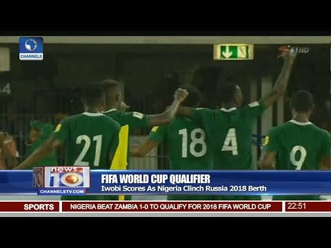 Nigeria Beat Zambia To Qualify For 2018 FIFA World Cup Pt 4 | News@10 |