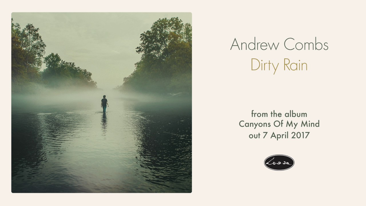 andrew-combs-dirty-rain-loose-music