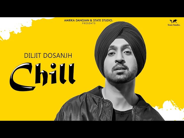 Chill | Diljit Dosanjh | Veet Baljit | Official Audio  | Latest Punjabi Song 2018 | State Studio