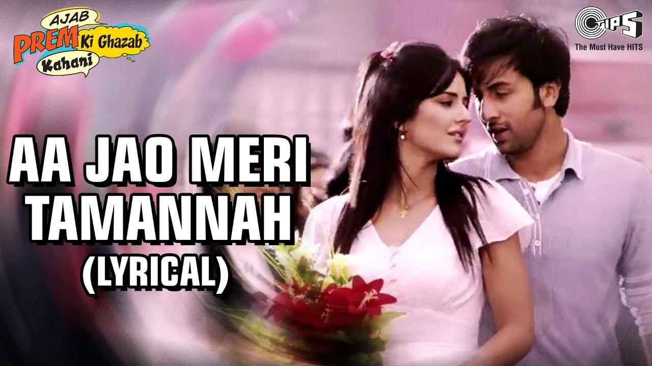 Download Aa Jao Meri Tamanna Lyrical - Ajab Prem Ki Ghazab Kahani | Ranbir, Katrina |Javed Ali, Jojo | Pritam