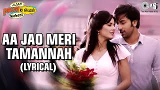 Aa Jao Meri Tamanna Lyrical Video | Ajab Prem Ki Ghazab Kahani | Ranbir, Katrina | Javed Ali, Jojo