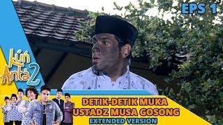 Momen Kocak Saat Muka Ustadz Musa Gosong -  Kun Anta 2 Eps 1 PART 1