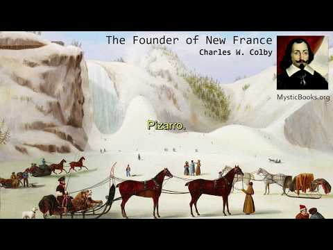 The Founder of New France - Audiobook | Text - A Chronicle of Champlain