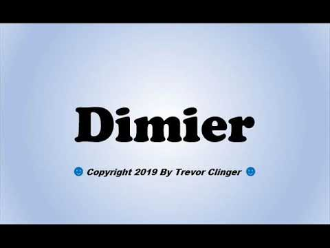 How To Pronounce Dimier - 동영상