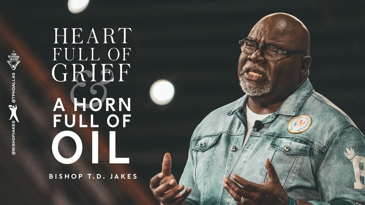 Download Heart Full of Grief and a Horn Full of Oil! - Bishop T.D. Jakes