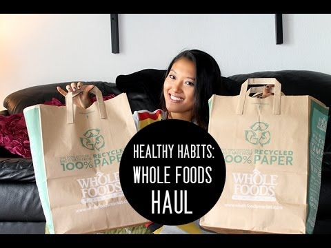 Healthy Habits: Whole Foods Haul