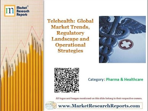 Telehealth: Global Market Trends, Regulatory Landscape and Operational Strategies