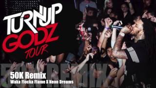 Waka Flocka Flame X Neon Dreams - 50K Remix