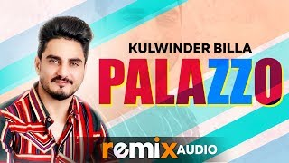Palazzo (Audio Remix) | Kulwinder Billa | Shivjot | Aman Hayer | Himanshi Khurana | Remix Songs 2019